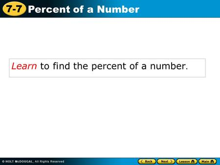 7-7 Percent of a Number Learn to find the percent of a number.