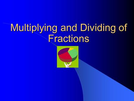 "Multiplying and Dividing of Fractions. How to Find a Fraction of a Fraction The first thing to remember is ""of"" means multiply in mathematics. of = x."