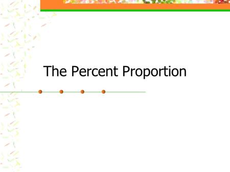 The Percent Proportion. To solve a proportion, multiply the numbers that are diagonal, divide by the one that's left.