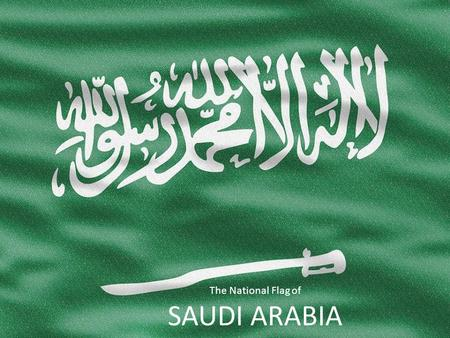 The National Flag of SAUDI ARABIA. Example Bullet Point Slide Bullet point –Sub Bullet.