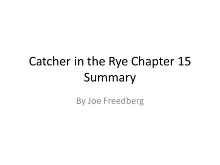 Catcher in the Rye Chapter 15 Summary