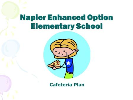 Napier Enhanced Option Elementary School Cafeteria Plan.
