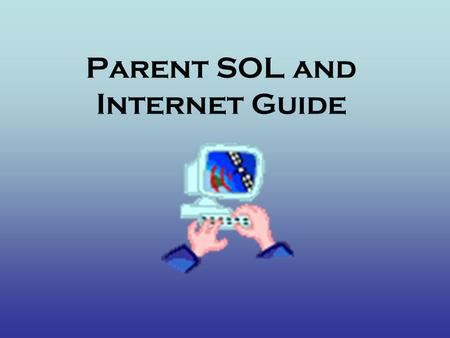 Parent SOL and Internet Guide. The Internet is an amazing educational tool. There are an incredible amount of SOL remediation websites that you can use.