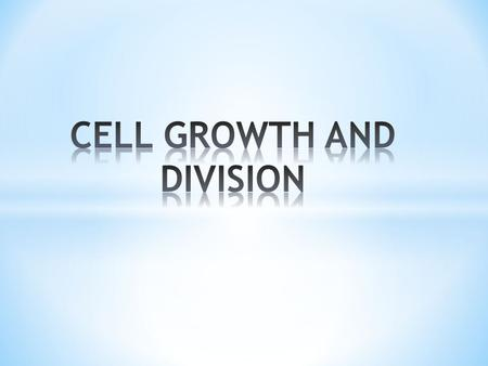 * How did I grow taller? * How are my worn out cells replaced? * How do I heal from injuries? The answer is….Cellular Reproduction or Mitosis.