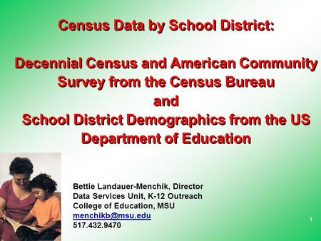 11 Census Data by School District: Decennial Census and American Community Survey from the Census Bureau and School District Demographics from the US Department.