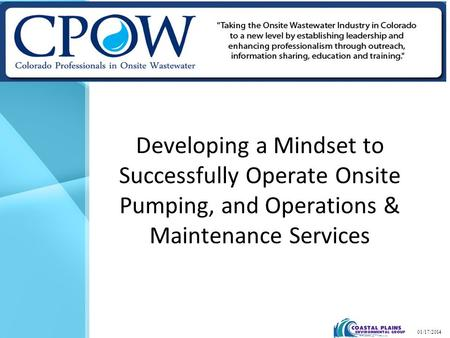 Developing a Mindset to Successfully Operate Onsite Pumping, and Operations & Maintenance Services 01/17/2014.