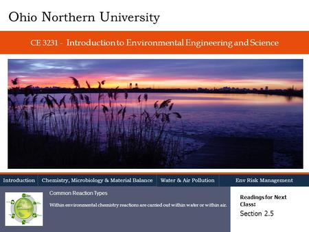 CE 3231 - Introduction to Environmental Engineering and Science Readings for Next Class : Section 2.5 O hio N orthern U niversity Introduction Chemistry,