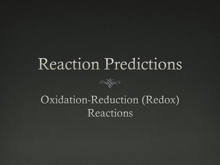 Oxidation-Reaction???? It's more common than you think……..