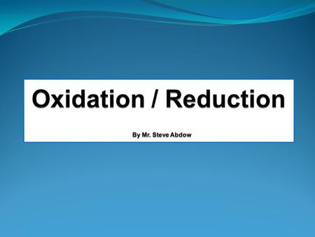 Oxidation is an increase in oxidation number Reduction is a decrease in oxidation number 0 0 +1 -1 H 2 + Cl 2 → 2 H Cl Notice: H 2 went from 0 to +1 (