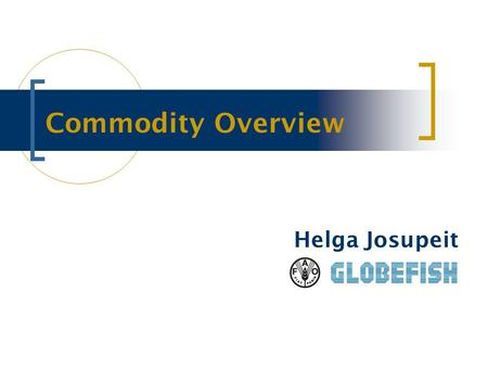 Commodity Overview Helga Josupeit. SHRIMP shrimp is the most important commodity traded worldwide, accounting for about 16% of total export value (of.