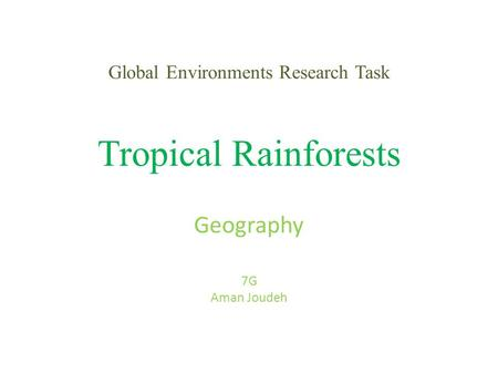 Global Environments Research Task Tropical Rainforests