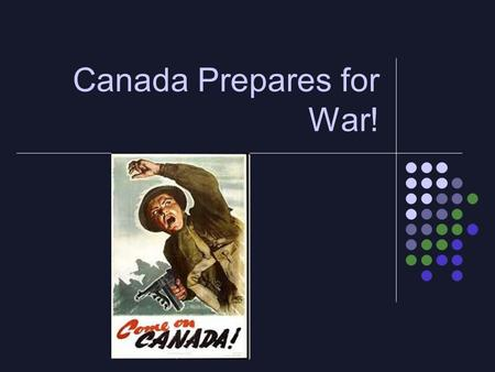 Canada Prepares for War!. Canada Declares War! Sept 10, 1939 Canada declares war. Many Canadians were less than enthusiastic for another war. Support.