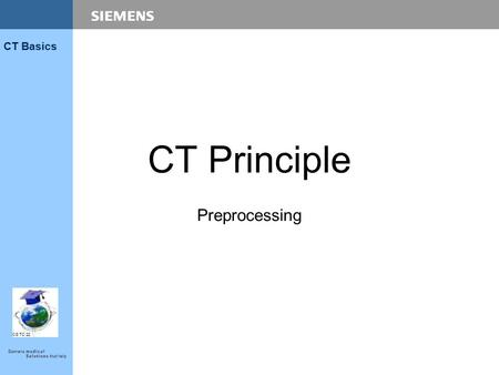 CS TC 22 CT Basics CT Principle Preprocessing. 2 CT Basics CT principle preprocessing CS TC 22 Blockdiagram image processor.