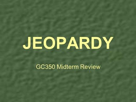 GC350 Midterm Review JEOPARDY SolidWorks & Modeling The Design Process ProcessGeneralDimensioningGeneralDimensioning Threads & FastenersGD&TGD&T 100.