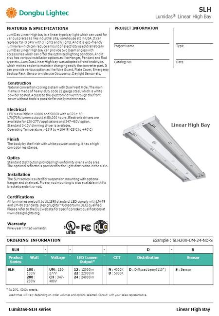 Linear High BayLumiDas-SLH series SLH Lumidas ® Linear High Bay LumiDas Linear High bay is a linear type bay light which can used for various places as.