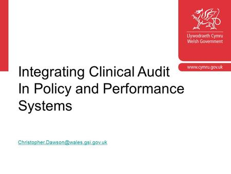 Corporate slide master With guidelines for corporate presentations Integrating Clinical Audit In Policy and Performance Systems