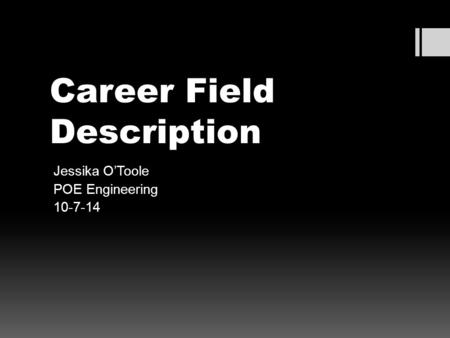 Career Field Description Jessika O'Toole POE Engineering 10-7-14.
