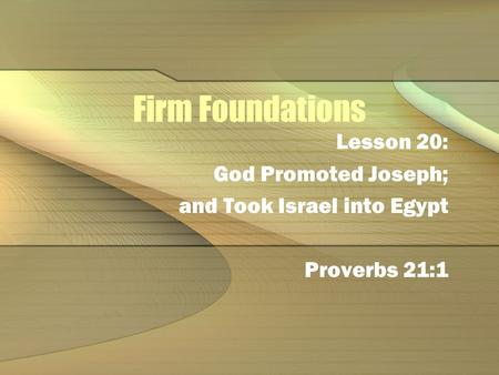 Firm Foundations Lesson 20: God Promoted Joseph;