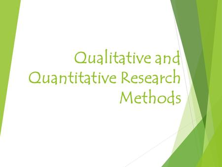 Qualitative and Quantitative Research Methods