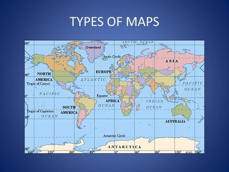 TYPES OF MAPS. What is a Map? A map is a CARTOGRAPHICAL REPRESENTATION of a GEOGRAPHIC AREA. Maps almost always have a COMPASS ROSE and a SCALE TO ESTIMATE.