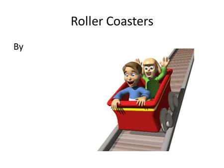 Roller Coasters By.