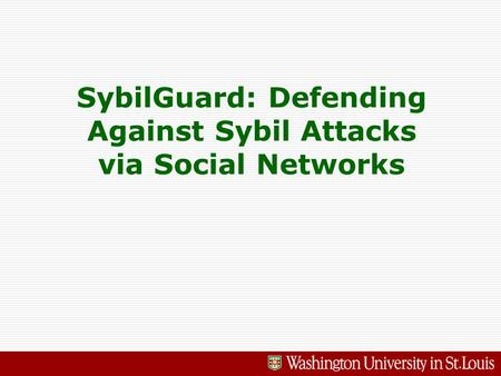 SybilGuard: Defending Against Sybil Attacks via Social Networks.