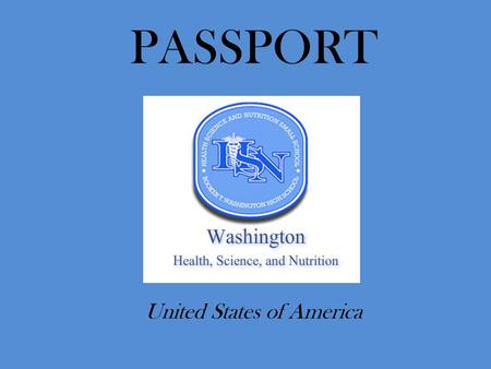 PASSPORT United States of America. First Name Last Name INSERT YOUR PHOTO HERE.