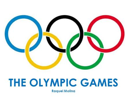 THE OLYMPIC GAMES Raquel Molina. INDEX Old Olympic games. New Olympic games. - Pierre de Coubertin. - Symbol. - Controversy. - Prize giving Ceremony.