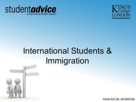 Www.kcl.ac.uk/advice International Students & Immigration.