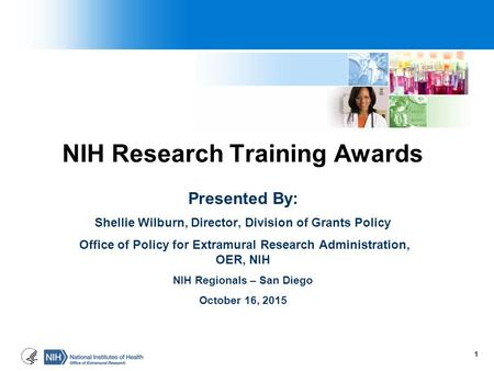 NIH Research Training Awards Presented By: Shellie Wilburn, Director, Division of Grants Policy Office of Policy for Extramural Research Administration,