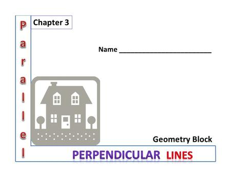 Geometry Block Chapter 3 Name ________________________.