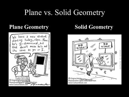 Plane vs. Solid Geometry Plane GeometrySolid Geometry.