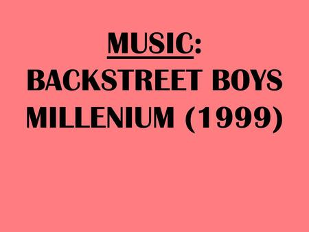 MUSIC: BACKSTREET BOYS MILLENIUM (1999). Chapter 8: Servitudes 1.Easements a.Express (Positive & Negative) b.Implied (Positive Only) 2.Promissory Servitudes.