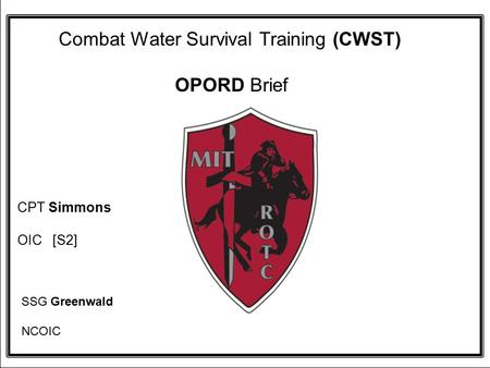Combat Water Survival Training (CWST) OPORD Brief
