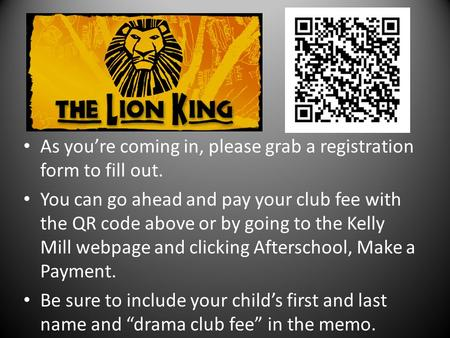 As you're coming in, please grab a registration form to fill out. You can go ahead and pay your club fee with the QR code above or by going to the Kelly.