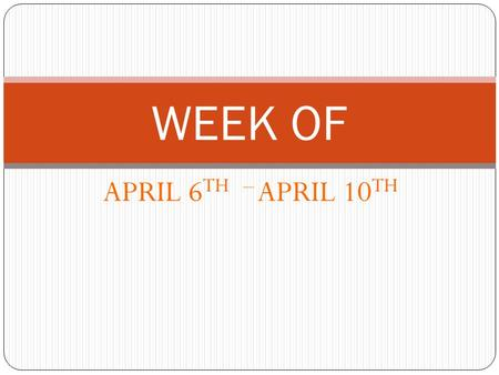 APRIL 6 TH – APRIL 10 TH WEEK OF. YEARBOOK APPLICATIONS ARE NOW AVAIABLE! 6th and 7th grade students interested in being a part of yearbook, Pick a teacher.