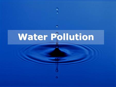 Water Pollution. Water pollution is any chemical, physical or biological change in water quality that has a harmful effect on living organisms or makes.