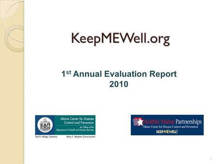 KeepMEWell.org 1 1 st Annual Evaluation Report 2010.