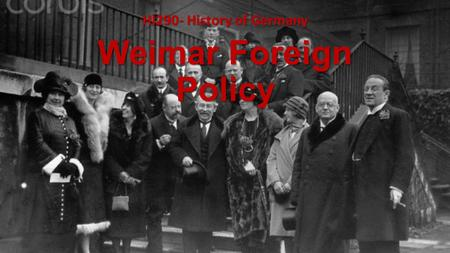 Weimar Foreign Policy HI290- History of Germany. Gustav Stresemann (1878-1929): Weimar's Greatest Statesman? 1907: Enters the Reichstag as the youngest.