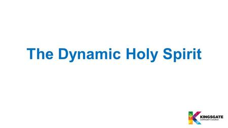 The Dynamic Holy Spirit. dunamis : (miraculous) power, might, strength.