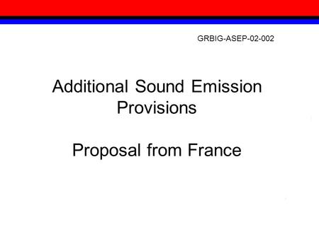 Additional Sound Emission Provisions Proposal from France GRBIG-ASEP-02-002.