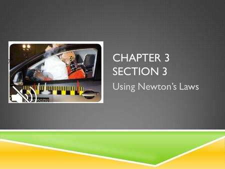 CHAPTER 3 SECTION 3 Using Newton's Laws. WHAT FORCES ARE EXERTED ON A ROCKET?  From what we learned in the last few lessons, what type <strong>of</strong> forces do you.