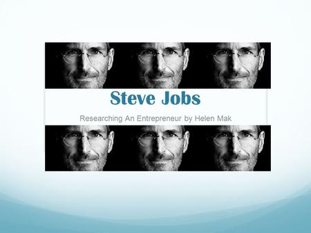 Steve Jobs Researching An Entrepreneur by Helen Mak.