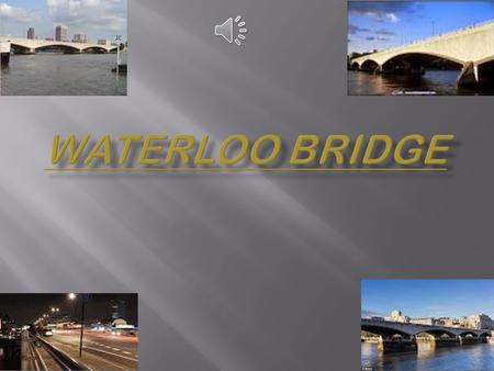 The Waterloo Bridge is located in river Thames London-England, UK. The South End of the bridge is in the area known as South Bank. That area includes.