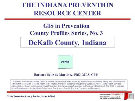 GIS in Prevention, County Profiles, Series 3 (2006) 3. Geographic and Historical Notes 1 GIS in Prevention County Profiles Series, No. 3 DeKalb County,