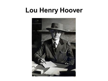 Lou Henry Hoover. Lou Henry Hoover was born in Waterloo, Iowa on March 29, 1874. Her mother was Florence Weed Henry. Her father was Charles D. Henry.