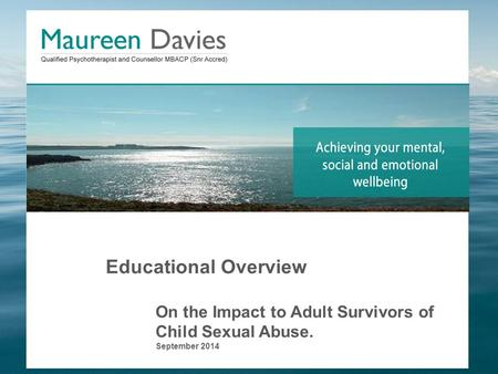 Educational Overview On the Impact to Adult Survivors of Child Sexual Abuse. September 2014.