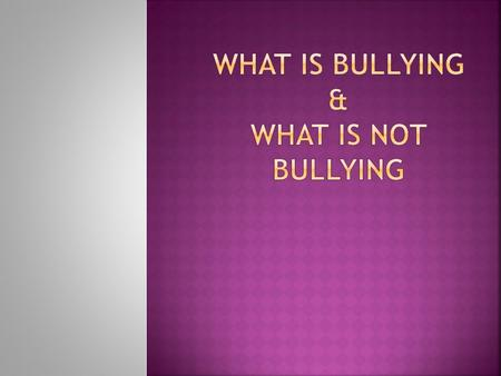 Bullying is unwanted, aggressive behavior among school aged kids that involves a real or perceived power imbalance. The behavior is repeated, or has the.