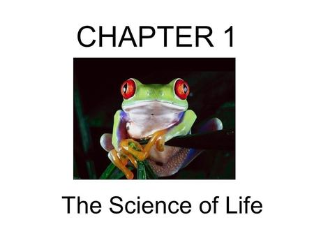 CHAPTER 1 The Science of Life. What is Biology?? The study of life Biologists study questions about how living things work, how they interact with the.