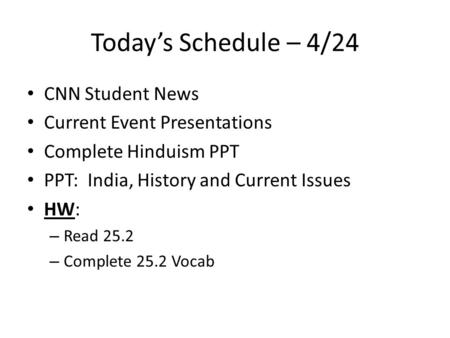 Today's Schedule – 4/24 CNN Student News Current Event Presentations